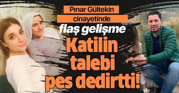 Pınar Gültekin'in ailesinden mahkemede flaş çıkış!