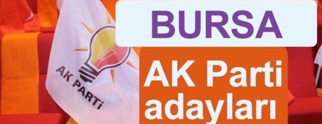 AK Parti Bursa Büyükşehir ve ilçe belediye başkan adayları açıklandı! İşte AK Parti Bursa büyükşehir ve ilçe belediye başkan adayları