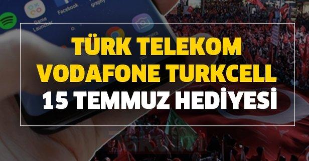 Türk Telekom Vodafone Turkcell 15 Temmuz hediyesi