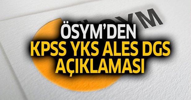 ÖSYM'den son dakika KPSS-YKS-ALES-DGS duyurusu