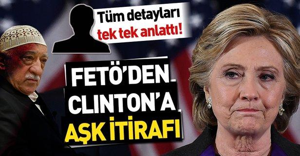 FETÖ'den Clinton'a aşk itirafı