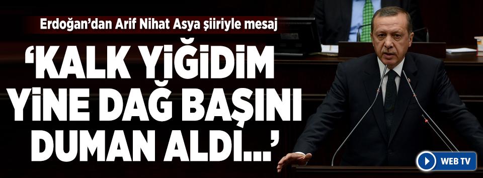Cumhurbaşkanı Erdoğandan Kalk Yiğidim şiiri