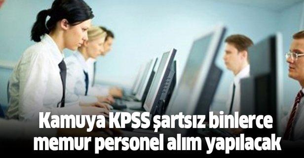Kamuya KPSS şartsız binlerce memur personel alım yapılacak