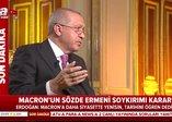 Başkan Erdoğan'dan Macron'un sözde Ermeni soykırımı kararına sert tepki