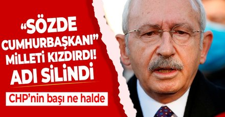 Başkan Erdoğan'a 'Sözde Cumhurbaşkanı' diyen CHP Lideri Kemal Kılıçdaroğlu'nun ismi bulvardan silindi