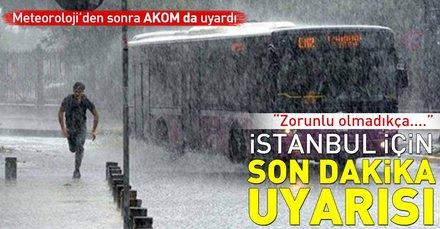 Son dakika: Meteorolojiden sonra AKOM da alarma geçti! İstanbulun 10 ilçesi için sel uyarısı yapıldı! 13 Eylül 2018 İstanhul hava durumu