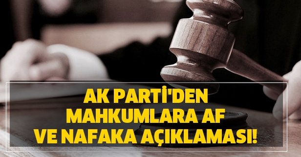 8 Mart AK Parti'den mahkumlara af ve nafaka açıklaması!