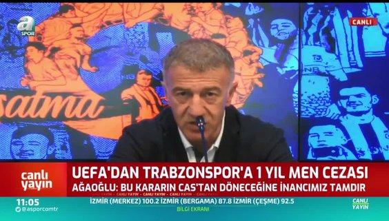 Tabzonspor Başkanı Ahmet Ağaoğlu'ndan Avrupa'dan men açıklaması: CAS'tan dönecektir