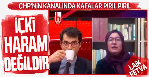 CHP'nin kanalı Halk TV'de Berrin Sönmez'den skandal sözler: İçki haram  değildir - Takvim