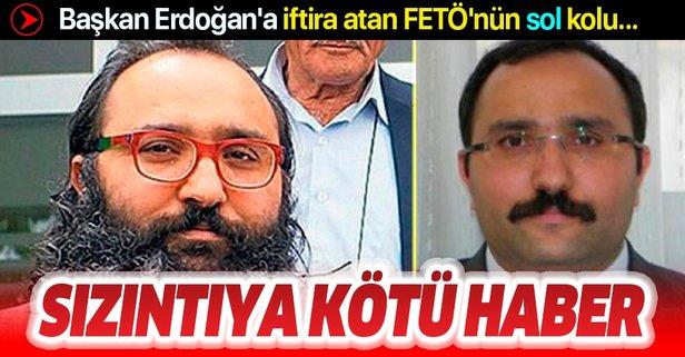Başkan Erdoğan'a iftira atan FETÖ'nün sol koluna kötü haber