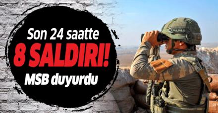 Son dakika: MSB açıkladı: PKK/YPG'den son 24 saatte 8 taciz/saldırı gerçekleşti