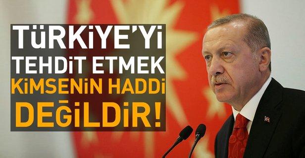 Türkiye'yi tehdit etmek kimsenin haddine değildir