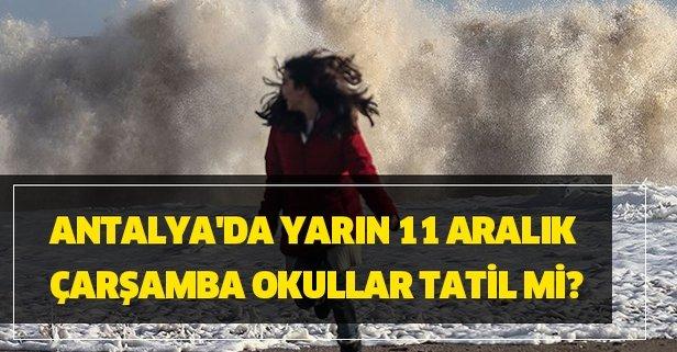 Antalya'da 12 Aralık Perşembe günü okullar tatil mi?