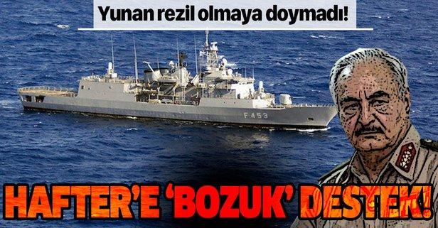 Yunan'dan Hafter'e 'bozuk' destek!