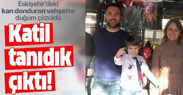 Eskişehir'deki kan donduran vahşette katil belli oldu