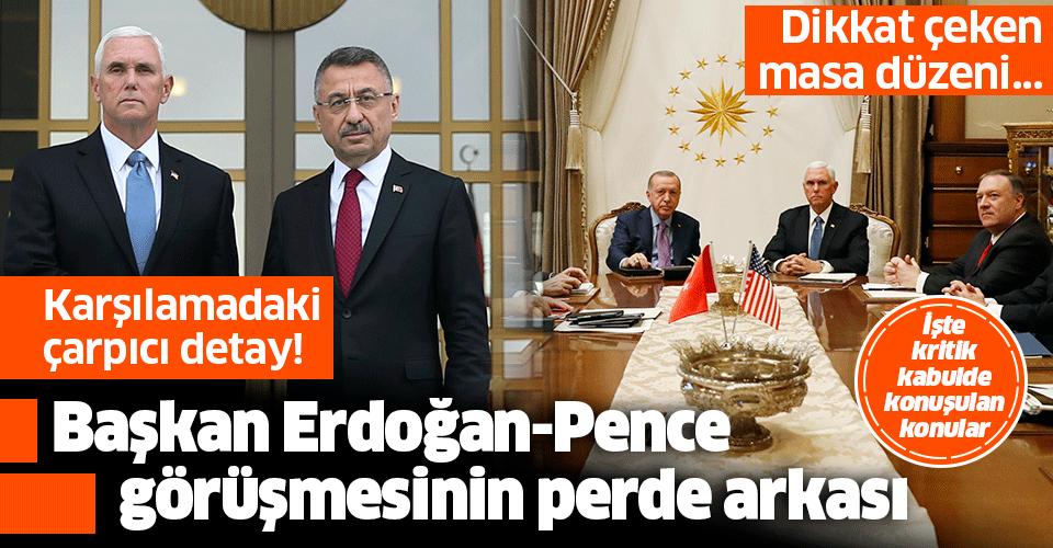 Başkan Erdoğan-Mike Pence görüşmesinin perde arkası | Görüşmede dikkat çeken masa düzeni