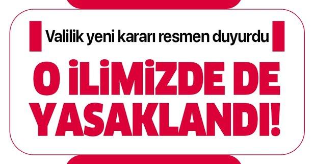 Ankara Valiliği duyurdu! Bugün itibarıyla yasaklandı