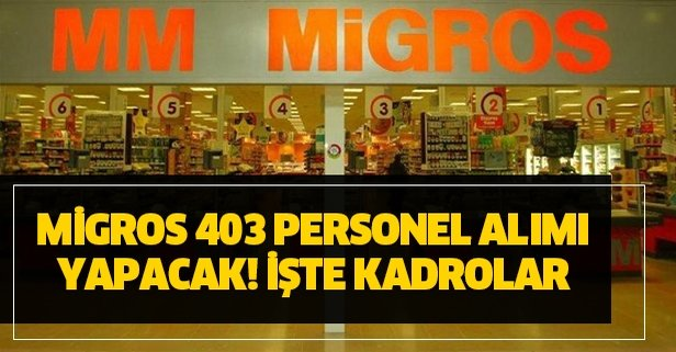 İŞKUR ile Migros 403 personel alımı yapacak!