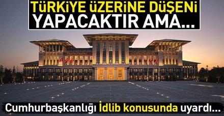 """Cumhurbaşkanlığı Sözcüsü İbrahim Kalın: """"İdlib, hassasiyetini korumaya devam ediyor"""""""