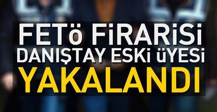 FETÖ firarisi Danıştay eski  üyesi Osman Çırak yakalandı