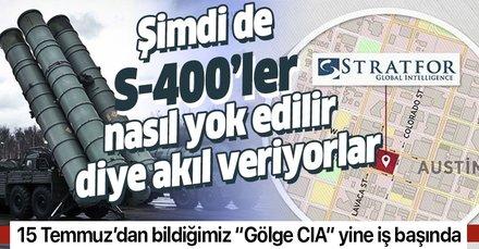 15 Temmuz'da Erdoğan'ın uçağının konumunu paylaşan Stratfor şimdi de S-400'leri nasıl yok ederiz diye akıl veriyor