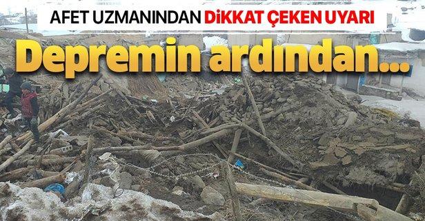 Deprem sonrası afet uzmanından dikkat çeken uyarı