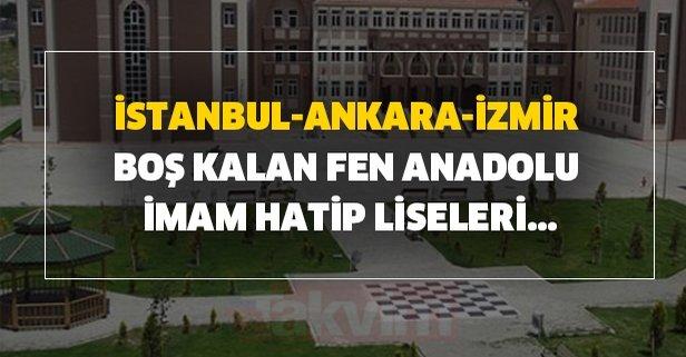 İstanbul-Ankara-İzmir boş kalan Fen, Anadolu, İmam Hatip Liseleri...