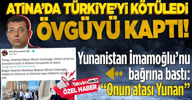 Türkiye'yi kötüleyen İmamoğlu'nu Yunan bağrına bastı!