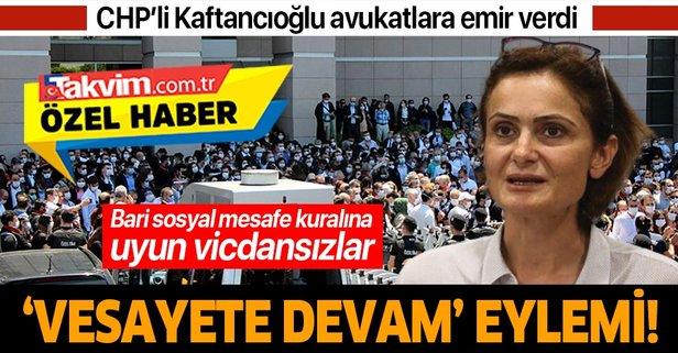 Kaftancıoğlu'nun emriyle 'vesayete devam' eylemi!