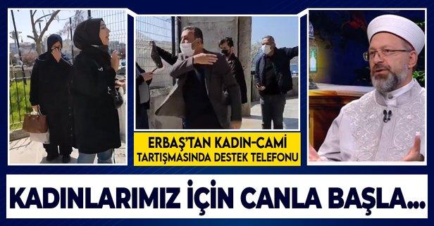Prof. Dr. Erbaş'tan kadın-cami tartışmasına destek telefonu