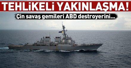 Son dakika: Çinden ABD savaş gemisine önleme