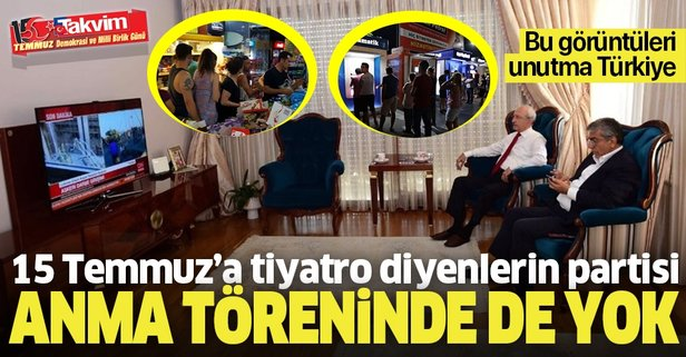 15 Temmuz'a tiyatro diyenlerin partisi CHP, Meclis'teki törene katılmayacak