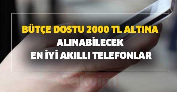 Bütçe dostu 2000 TL altına alınabilecek en iyi akıllı telefonlar