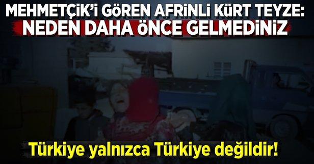 Mehmetçiki gören kadın: Neden 5 yıl önce gelmediniz