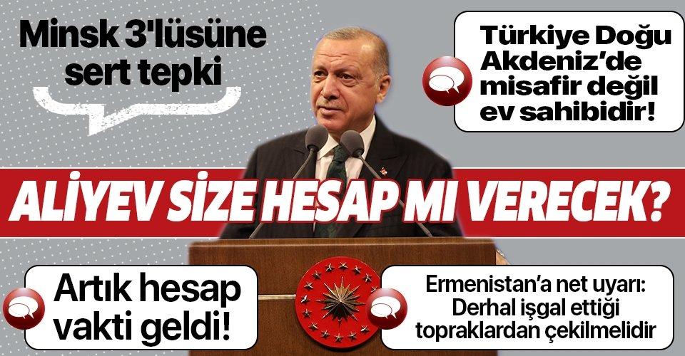 Başkan Erdoğan'dan Minsk 3'lüsüne sert tepki