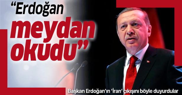 Erdoğan'ın İran çıkışını böyle duyurdular: Meydan okudu