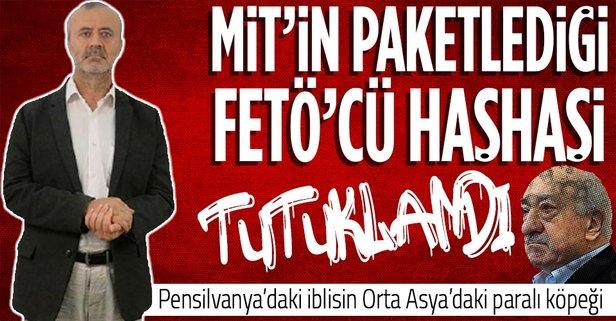 MİT'in paketlediği FETÖ'cü tutuklandı