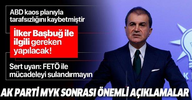 AK Parti MYK sonrası flaş İlker Başbuğ açıklaması