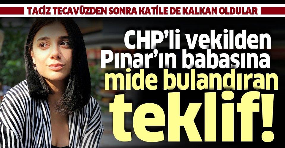 CHP'li vekilden Pınar Gültekin'in babasına şok teklif