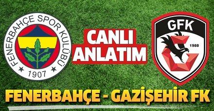 CANLI   Fenerbahçe - Gazişehir FK