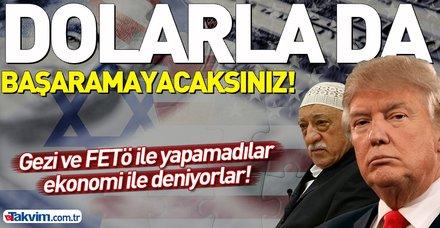 Terör devleti ABD şimdi de dolar üzerinden Türkiye'yi işgal planını devreye soktu