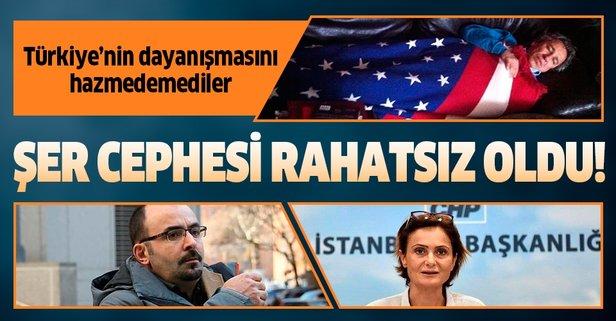 Türkiye'nin dayanışması şer cephesini rahatsız etti!