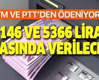 ATM ve PTT'den anında ödeniyor! 2146 ve 5366 lira arasında...
