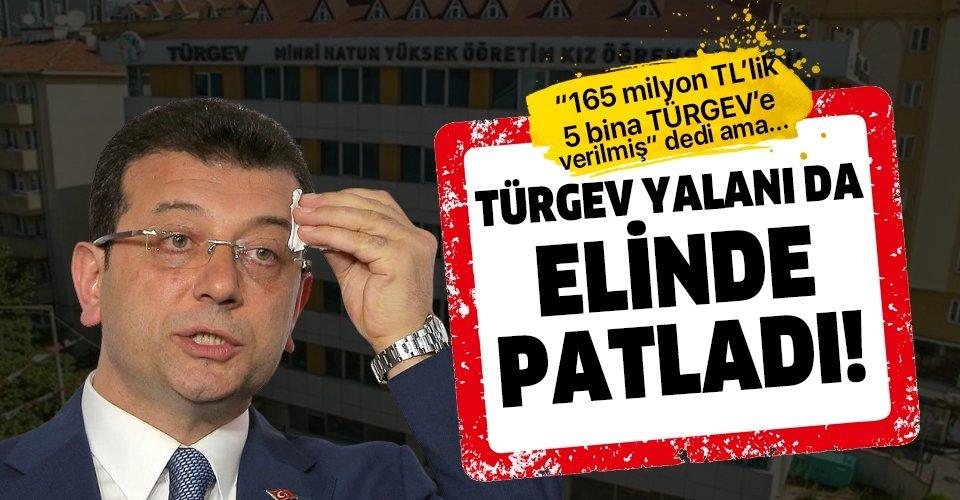 CHP'li İBB Başkanı Ekrem İmamoğlu'nun TÜRGEV yalanı da elinde patladı!