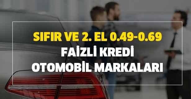 Sıfır ve 2. el 0.49-0.69 faizli kredi ve otomobil markaları