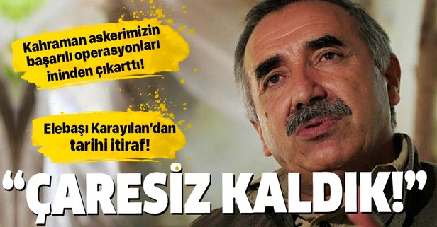 PKK elebaşı Murat Karayılan'dan tarihi itiraf: Çaresiz kaldık