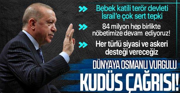 Başkan Erdoğan'dan dünyaya Kudüs çağrısı