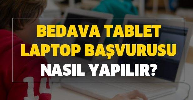 Bedava tablet laptop bilgisayar başvurusu nasıl yapılır? Ücretsiz tablet laptop başvuru ekranı!