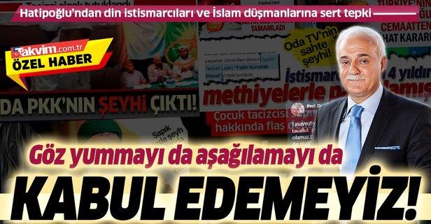 Hatipoğlu'ndan din istismarcıları ve İslam düşmanlarına tepki