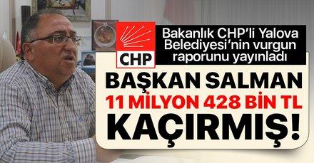 İçişleri Bakanlığı CHP'li belediyenin vurgun raporu yayınladı: Vefa Salman, belediyeden 11 milyon 428 bin 433 TL kaçırmış!